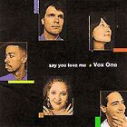 Say You Love Me by Vox One (CD, Feb-2000, Primarily A Cappella)