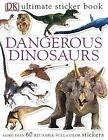 Ultimate Sticker Book: Dangerous Dinosaurs by DK Publishing (Paperback / softback, 2004)