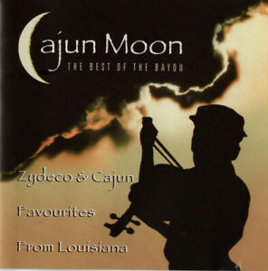 CAJUN-MOON-The-Best-Of-The-Bayou-Zydeco-amp-Cajun-Favourites-from-Louisiana-NEW