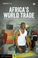 Africa's World Trade: Informal Economies and Globalization from Below Africa No