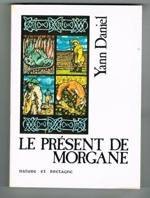 LE PRÉSENT DE MORGANE - YANN DANIEL - NATURE & BRETAGNE 1982 - BON ÉTAT