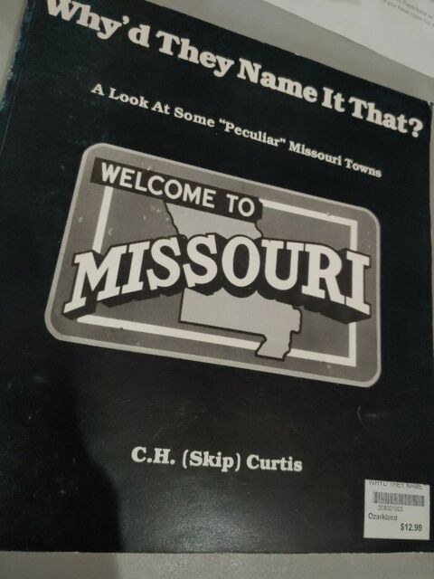 Why Did They Name It That Will Come To Missouri By Curtis Paperback