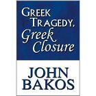 Greek Tragedy Closure Bakos Memoirs America Star Books Paperback . 9781448986248