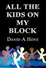 All the Kids on My Block by David a Hoye (Hardback, 2013)