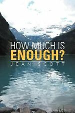 How Much Is Enough? by Jean Scott (2012, Paperback)