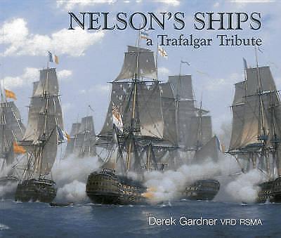 Nelson's Ships: Trafalgar Tribute by Gardner, Dereck
