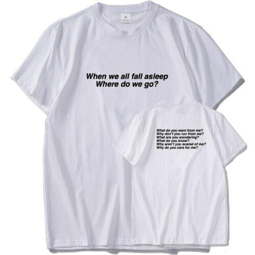 Quand nous sommes tous M/'endormir Where Do We Go T-shirt Billie Eilish 100/% coton shirt