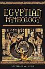 Egyptian Mythology: Gods, Pharaohs and Book of the Dead of Egyptian Mythology by Stephan Weaver (Paperback / softback, 2015)