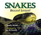 Snakes: Biggest! Littlest! by Sandra Markle (Hardback, 2005)
