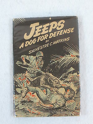 Sylvestre Watkins JEEPS A Dog for Defense Don Nelson Wilcox & Follet 1944