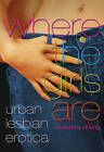 Where the Girls are: Urban Lesbian Erotica by Cleis Press (Paperback, 2009)