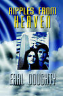 Ripples from Heaven by Earl Doughty (Paperback, 2005)