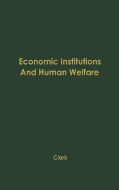 Economic Institutions And Human Welfare