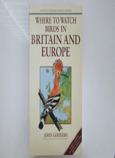 Where to Watch Birds in Britain and Europe (Hamlyn Birdwatching Guides) By John