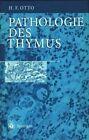 Pathologie Des Thymus by Herwart F Otto (Paperback / softback, 2013)