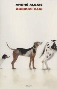 Quindici-cani-di-Andre-Alexis-Libro-usato-come-nuovo