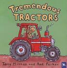 Tremendous Tractors by Tony Mitton (Paperback, 2005)