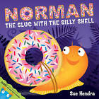 Norman the Slug with a Silly Shell by Sue Hendra (Paperback, 2011)