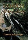 Zambezi Wind Song by Donette Read Kruger (Hardback, 2010)