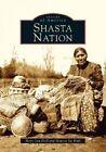 Shasta Nation by Monica Jae Hall, Betty Lou Hall (Paperback / softback, 2004)