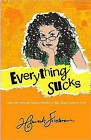 Everything Sucks: Losing My Mind and Finding Myself in a High School Quest for Cool by Hannah Friedman (Paperback, 2009)