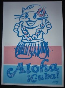 ALOHA-CUBA-Screenprint-Art-Poster-Salutes-U-S-Cuban-Ties-Capitan-Plin-HAWAII