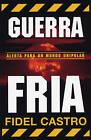 Guerra Fria: Alerta Para Un Mundo Unipolar by Fidel Castro (Paperback, 2006)