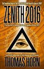 Zenith 2016: Did Something Begin in the Year 2012 That Will Reach Its Apex in 2016? by Thomas Horn (Paperback / softback, 2013)