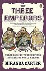 The Three Emperors: Three Cousins, Three Empires and the Road to World War One by Miranda Carter (Paperback, 2010)