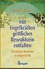 Mit Engelkräften göttliches Bewußtsein entfalten von And... | Buch | Zustand gut