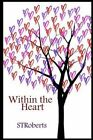Within the Heart by Stroberts (Paperback / softback, 2014)