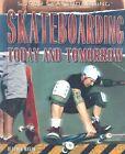 Skateboarding Today and Tomorrow by Heather Hasan (Hardback, 2009)