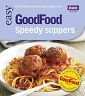 Good Food: Speedy Suppers: Triple-tested Recipes by Jane Hornby (Paperback, 2009)