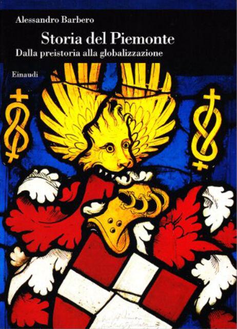 Storia del Piemonte. Dalla preistoria alla globalizzazione A. Barbero SIGILLATO