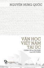 Van Hoc Viet Nam Tai Uc; Chinh Tri Va Thi Phap Cua Luu Vong by Quoc Nguyen...