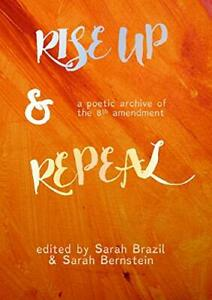 Rise Up and Repeal: A poetic archive of the 8th amendment. Brazil, Sarah.#
