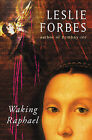 Waking Raphael by Leslie Forbes (Paperback, 2004)