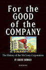 For the Good of the Company for the Good of the Company: The History of the McCrory Corporation the History of the McCrory Corporation by Isadore Barmash (Paperback, 2004)