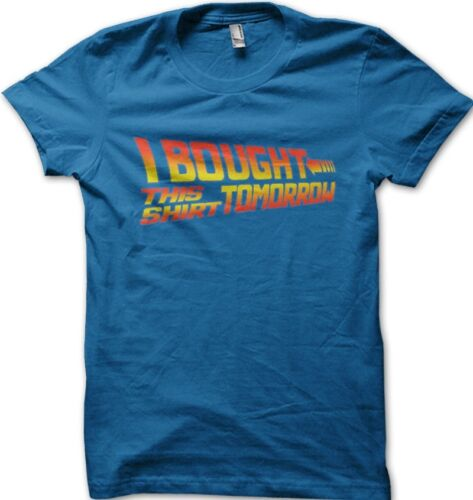 I bought this tshirt tomorrow back to the future t-shirt OZ9918