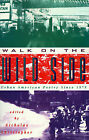 Walk on the Wild Side: Urban American Poetry since 1975 by Simon & Schuster (Paperback, 1994)