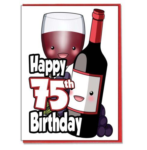 Mens Ladies Mum Dad Sister Brother Friend Adult Red Wine 75th Birthday Card