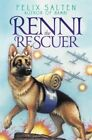 Renni The Rescuer a Dog of The Battlefield 9781442482746 by Felix Salten