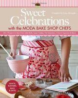 Sweet Celebrations Moda Bake Shop Chefs 35+ Projects Jelly Rolls,fat Quarters +