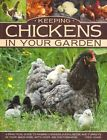 Keeping chickens in your garden: A Practical Guide to Raising Chickens, Ducks, Geese and Turkeys in Your Backyard, with Over 400 Photographs by Fred Hams (Paperback, 2014)