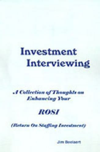 Investment Interviewing : A Collection of Thoughts on Enhancing Your ROSI...