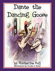 Dante the Dancing Goose by Katherine Boll (Paperback / softback, 2009)
