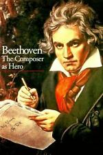 Beethoven : The Composer as Hero by Philippe A. Autexier (1992, Paperback)