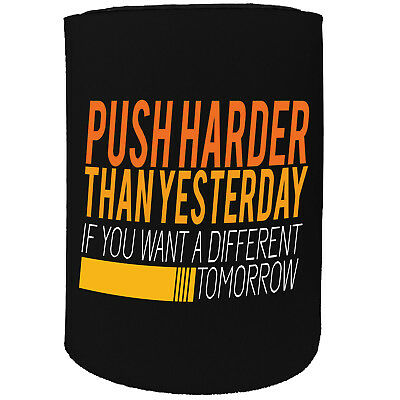 Push Harder Yesterday Gym Workout Funny Novelty Birthday Gift Diversified In Packaging Painstaking Stubby Holder