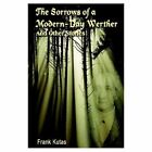 Sorrows of a Modern-day Werther and Other Stories 9781410796769 by Frank Kutas