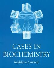 NEW - Cases in Biochemistry by Cornely, Kathleen
